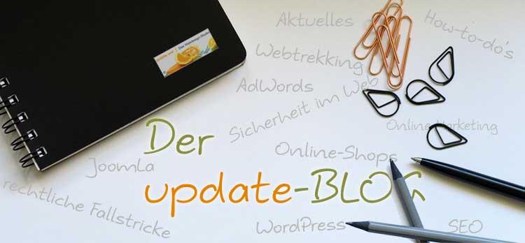 Der update-Blog Aktuelles rund um Ihren Webauftritt